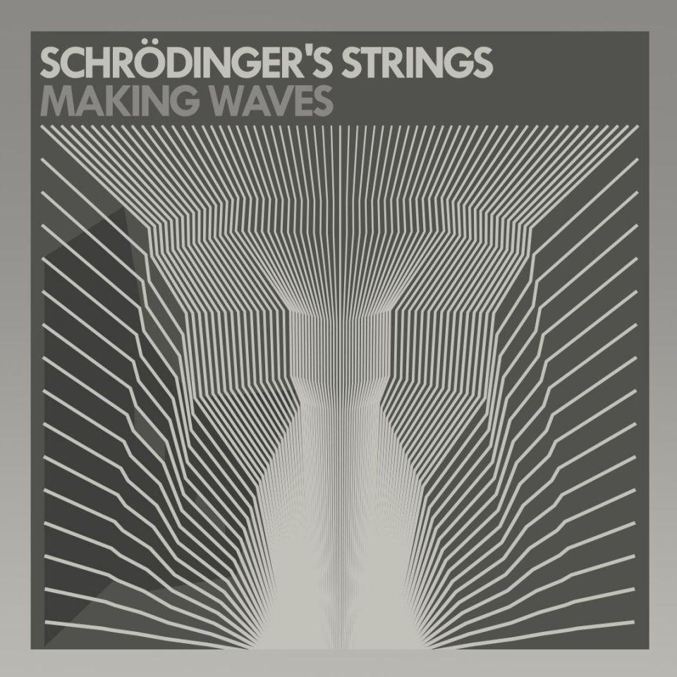 Schrödinger's Strings 'Making Waves'
